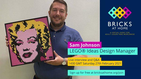 Sam Johnson - LEGO Ideas Design Manager - Bricks At Home 2021